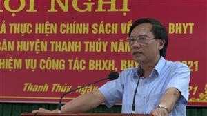 Đánh giá kết quả thực hiện chính sách về BHXH, BHYT trên địa bàn huyện Thanh Thủy năm 2020, phương hướng, nhiệm vụ năm 2021