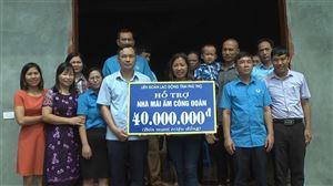 LĐLĐ tỉnh Phú Thọ trao hỗ trợ 40 triệu xây mới nhà Mái ấm Công đoàn tại huyện Thanh Thủy