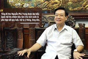 Tổng Bí thư làm Chủ tịch nước - điểm hội tụ của ý Đảng, lòng dân